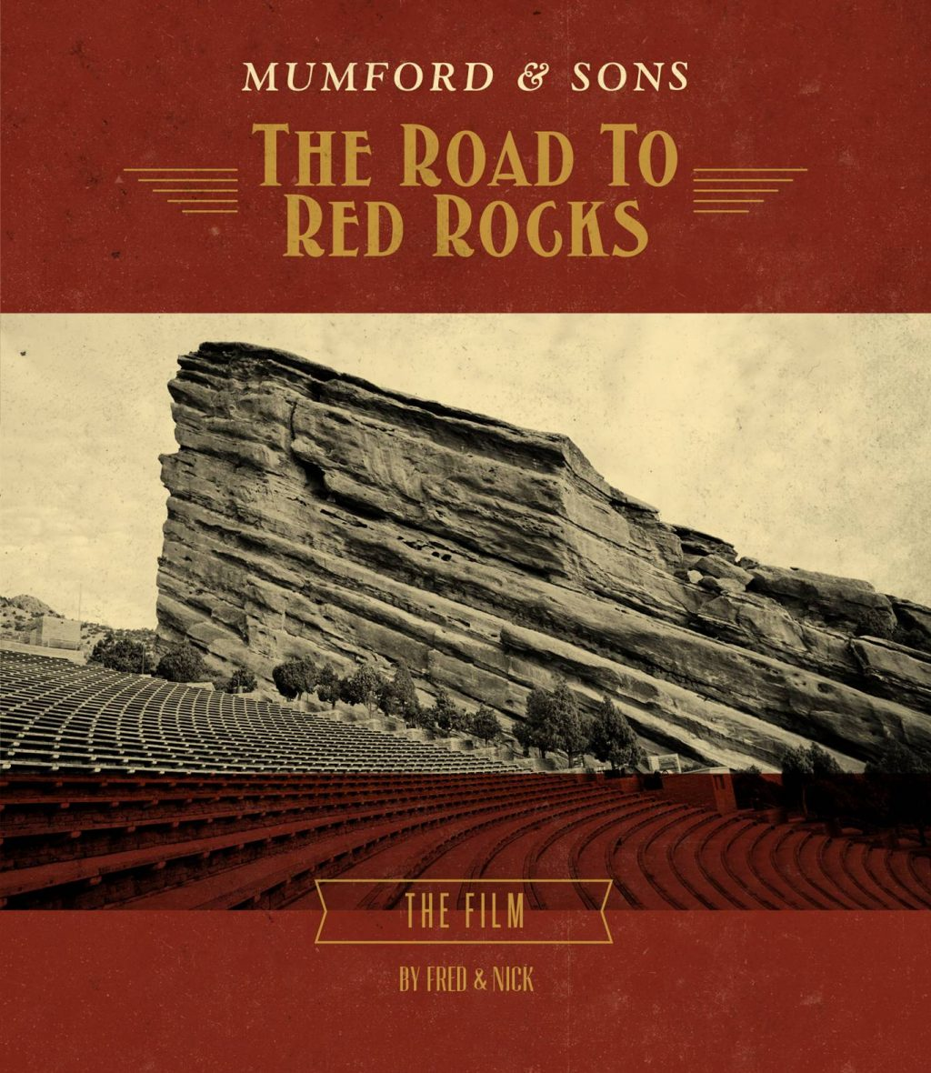 The Road To Red Rocks The Film Mumford Amp Sons